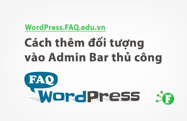 Cách thêm đối tượng vào Admin Bar thủ công
