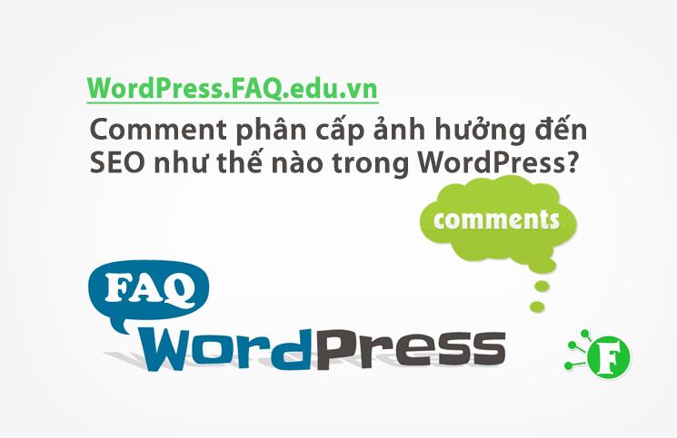 Comment phân cấp ảnh hưởng đến SEO như thế nào trong WordPress?
