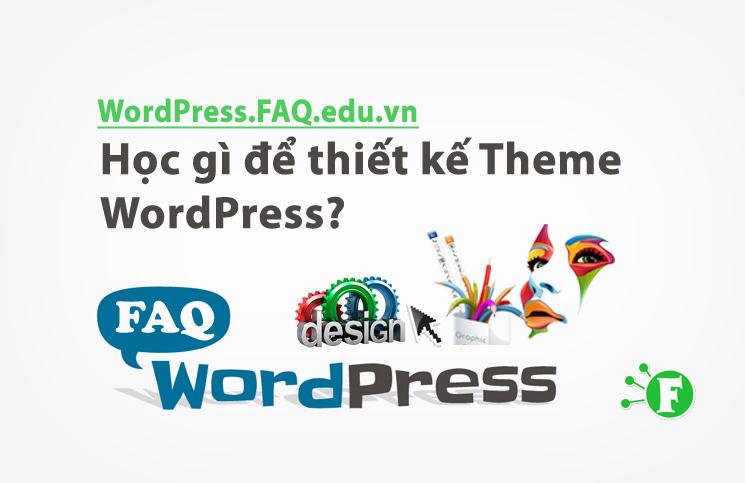 Học gì để thiết kế Theme WordPress?