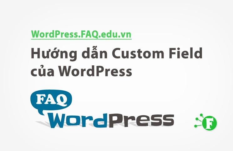 Hướng dẫn Custom Field của WordPress