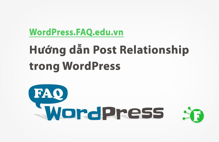 Hướng dẫn Post Relationship trong WordPress