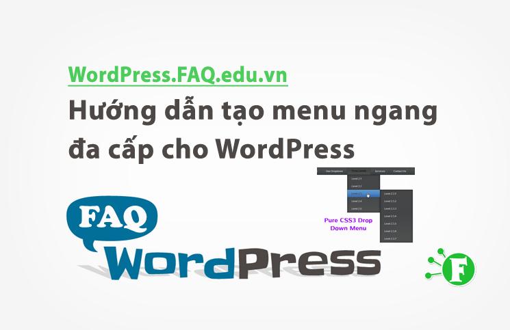 Hướng dẫn tạo menu ngang đa cấp cho WordPress