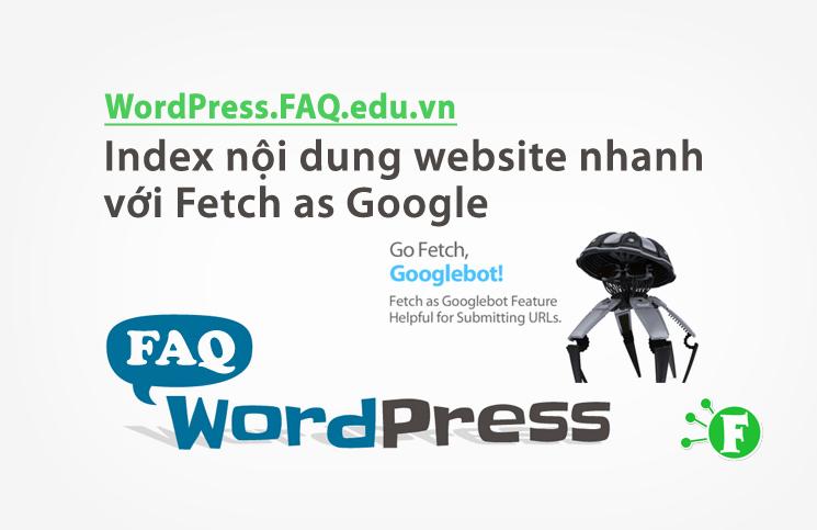 Index nội dung website nhanh với Công cụ Fetch as Google