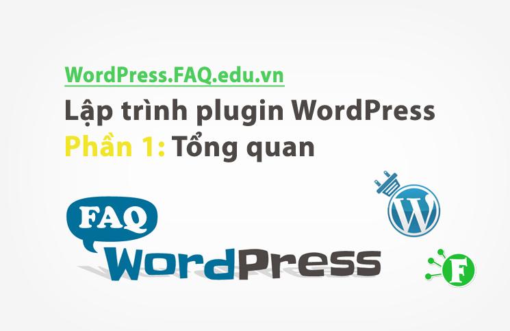 Lập trình plugin WordPress phần 1: Tổng quan