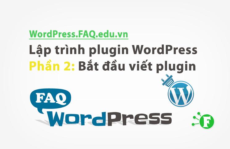 Lập trình plugin WordPress phần 2: Bắt đầu viết plugin