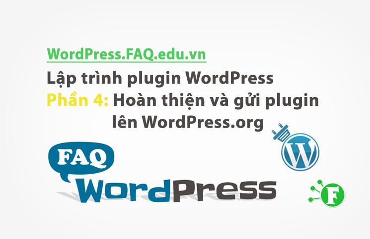 Lập trình plugin WordPress phần 4: Hoàn thiện và gửi plugin lên WordPress.org