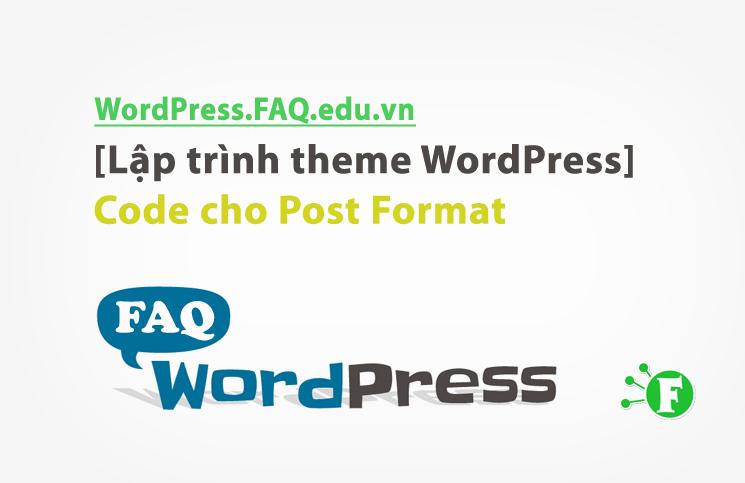 [Lập trình theme WordPress] Code cho Post Format