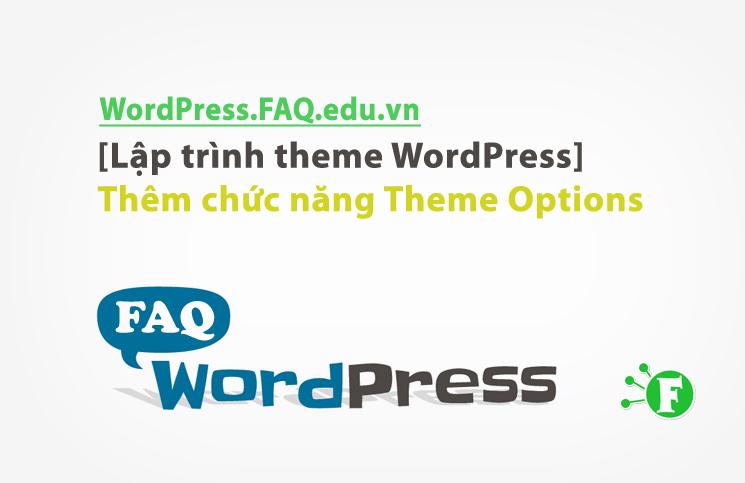 [Lập trình theme WordPress] Thêm chức năng Theme Options