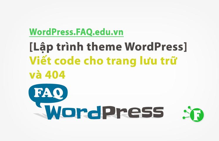 [Lập trình theme WordPress] Viết code cho trang lưu trữ và 404