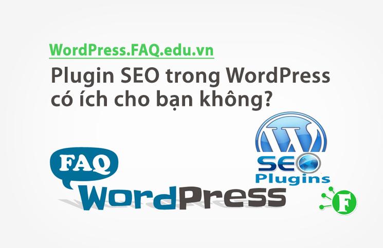 Plugin SEO trong WordPress có ích cho bạn không?