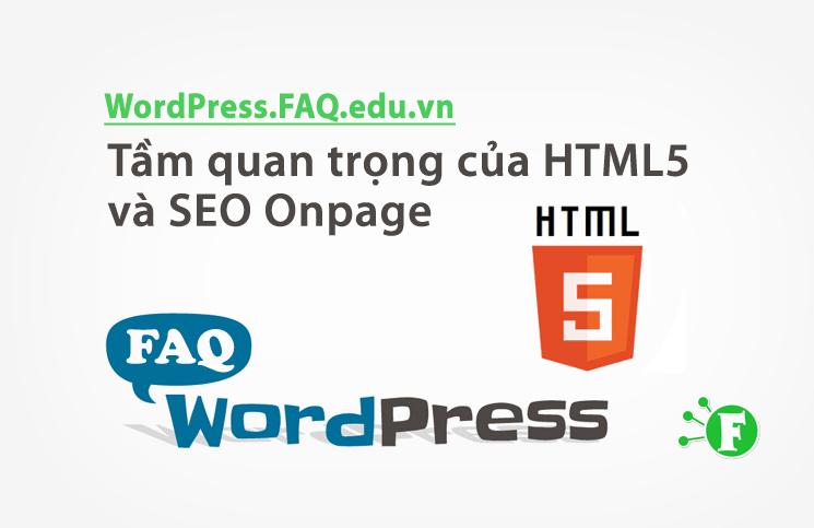 Tầm quan trọng của HTML5 và SEO Onpage