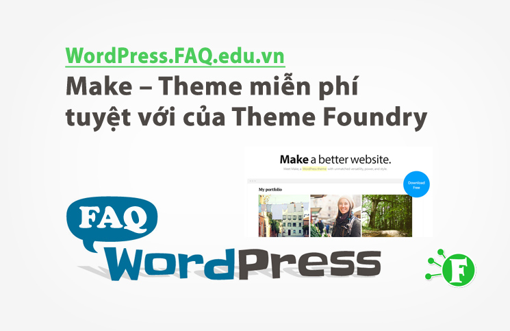 Theme Make – Theme miễn phí tuyệt với của Theme Foundry