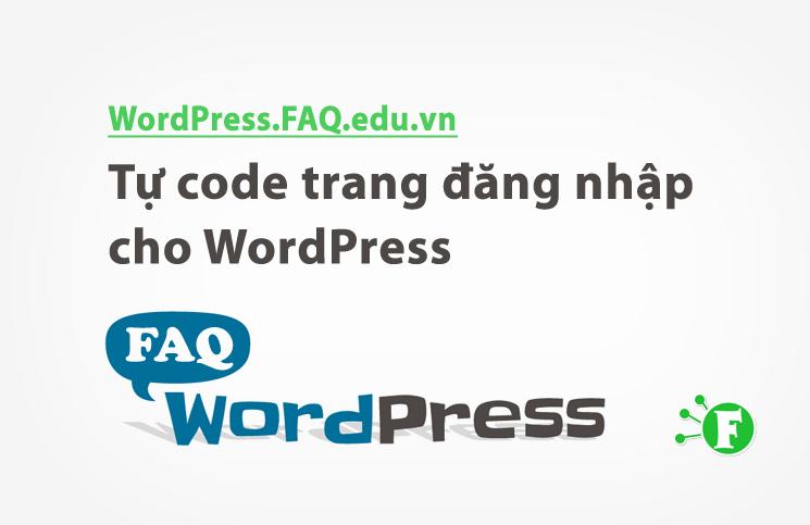 Tự code trang đăng nhập cho WordPress