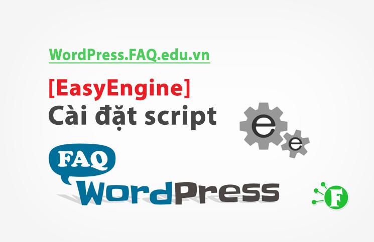 [EasyEngine] – Cài đặt script
