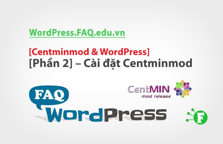Centminmod & WordPress [Phần 2] – Cài đặt Centminmod