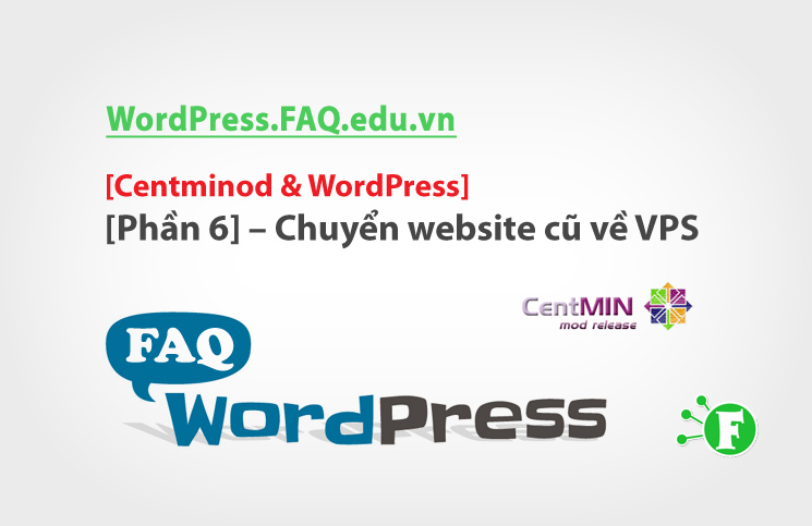 Centminod & WordPress [Phần 6] – Chuyển website cũ về VPS