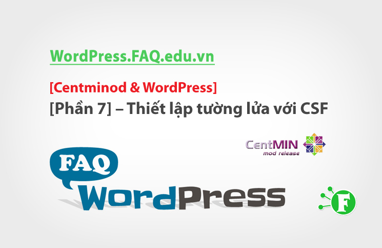 Centminod & WordPress [Phần 7] – Thiết lập tường lửa với CSF