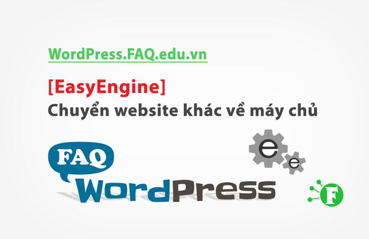 [EasyEngine] – Chuyển website khác về máy chủ
