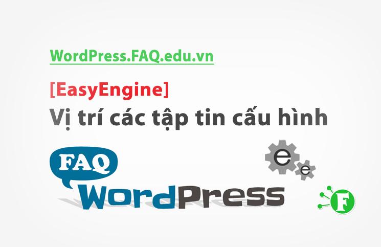[EasyEngine] – Vị trí các tập tin cấu hình