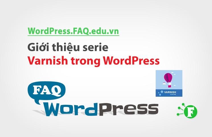 [Varnish & WordPress] Giới thiệu serie Varnish trong WordPress