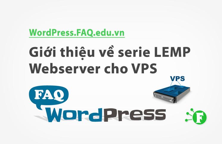 Giới thiệu về serie LEMP Webserver cho VPS