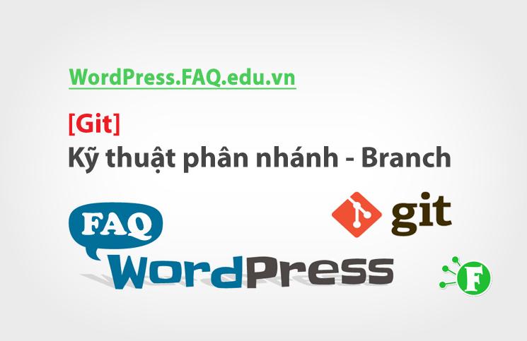 [Git] Branch – Kỹ thuật phân nhánh (Branch)