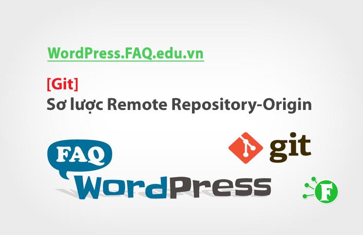 [Git] Sơ lược Remote Repository và Origin