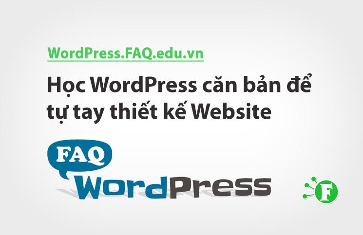 Học WordPress căn bản để tự tay thiết kế Website