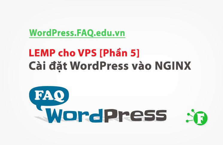LEMP cho VPS [Phần 5] – Cài đặt WordPress vào NGINX