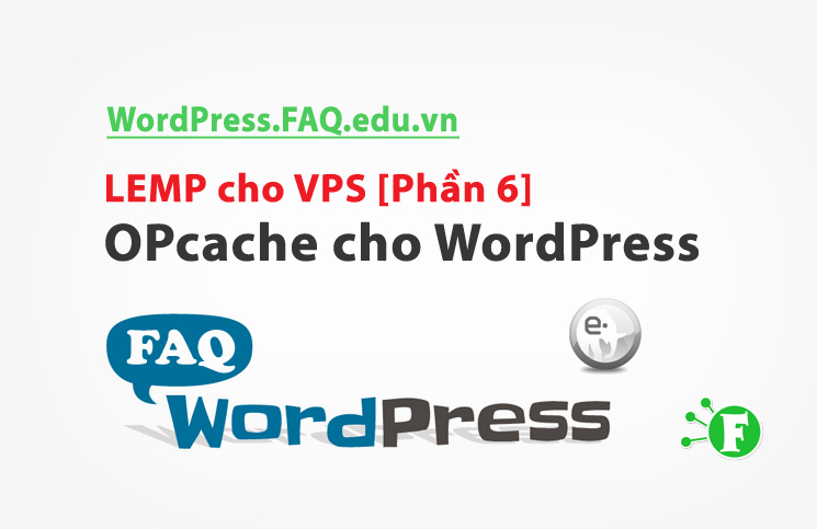 LEMP cho VPS [Phần 6] – OPcache cho WordPress