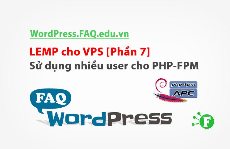 LEMP cho VPS [Phần 7] – Sử dụng nhiều user cho PHP-FPM