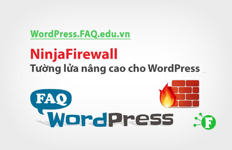 NinjaFirewall – Tường lửa nâng cao cho WordPress