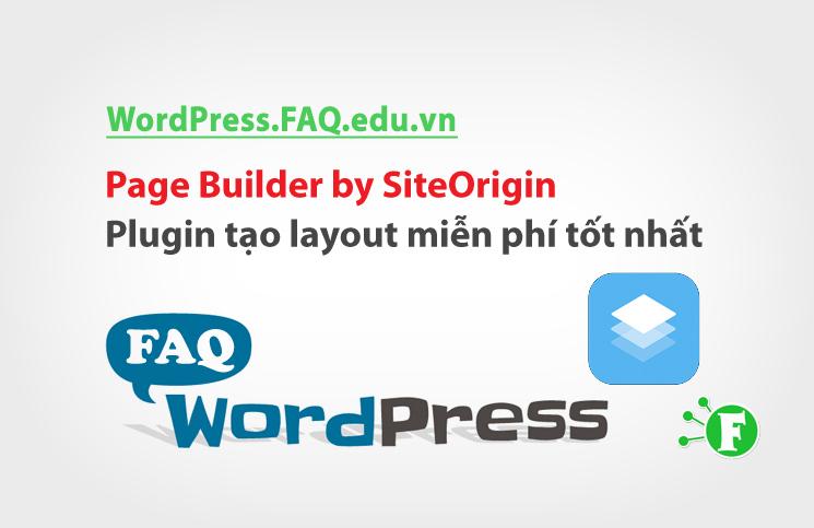 Page Builder by SiteOrigin – Plugin tạo layout miễn phí tốt nhất