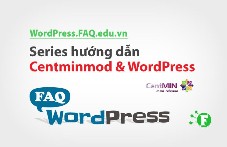 Series hướng dẫn Centminmod & WordPress