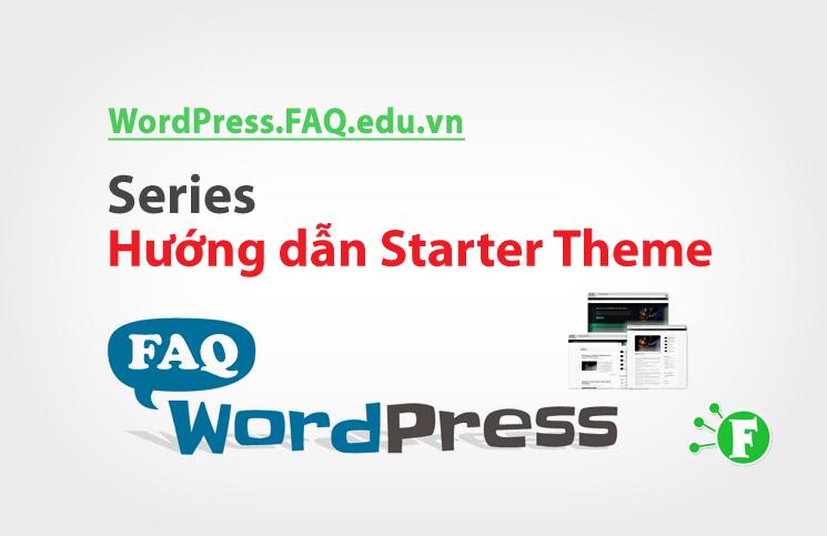 Series Hướng dẫn Starter Theme