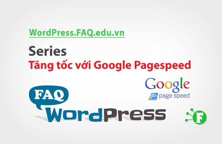 Series Tăng tốc với Google Pagespeed
