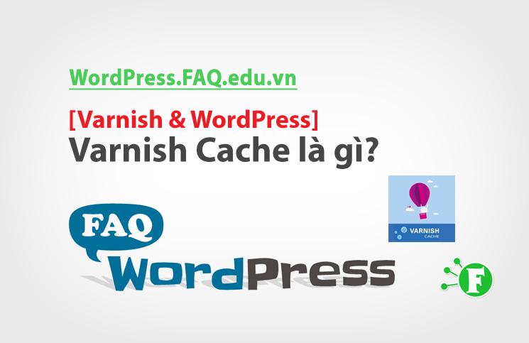 Varnish Cache là gì?