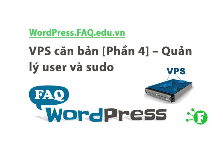 VPS căn bản [Phần 4] – Quản lý user và sudo