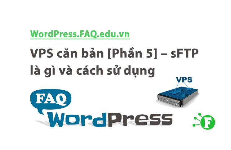 VPS căn bản [Phần 5] – sFTP là gì và cách sử dụng