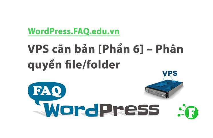 VPS căn bản [Phần 6] – Phân quyền file/folder (CHMOD & CHOWN)