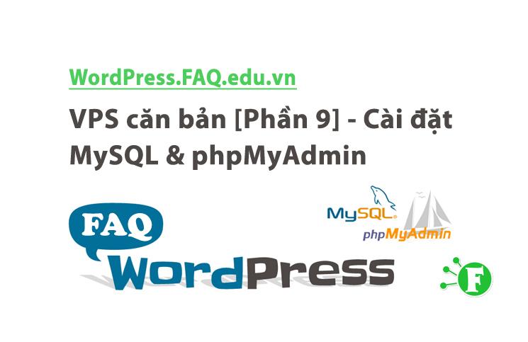 VPS căn bản [Phần 9] – Cài đặt MySQL & phpMyAdmin